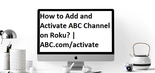 How to Add and Activate ABC Channel on Roku? | ABC.com/activate