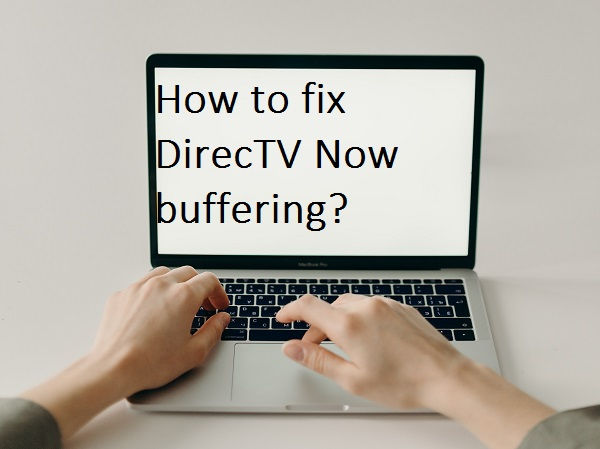 How to fix DirecTV Now buffering?