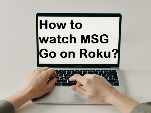 How to watch MSG Go on Roku?
